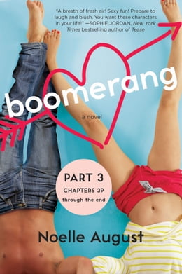 Book Boomerang (Part Three: Chapters 39 - The End): A Boomerang Novel by Noelle August