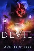 Better the Devil You Know Book One: Better the Devil You Know, #1 by Odette C. Bell
