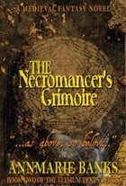 The Necromancer's Grimoire by Annmarie Banks