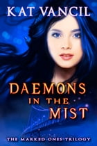 Daemons in the Mist: Thrilling Urban Fantasy with a Science Twist by Kat Vancil