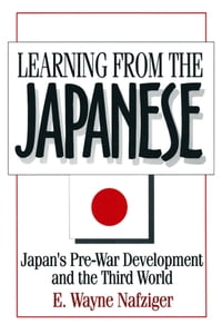 Learning from the Japanese: Japan's Pre-war Development and the Third World