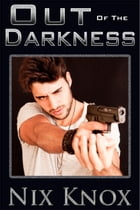 Out of the Darkness by Nix Knox