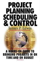 Project Planning, Scheduling & Control, 3rd Edition by James P. Lewis