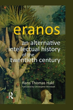 Eranos An Alternative Intellectual History of the Twentieth Century