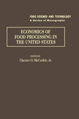 Book Economics of food processing in the United States by McCorkler, Chester O. Jr.