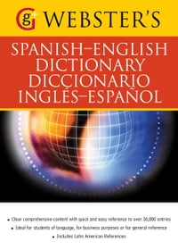 Webster's Spanish-English Dictionary/Diccionario Ingles-Espanol: With over 36,000 entries