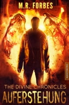 THE DIVINE CHRONICLES 1 - AUFERSTEHUNG by M.R. Forbes