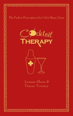 Cocktail Therapy: The Perfect Prescription for Life's Many Crises