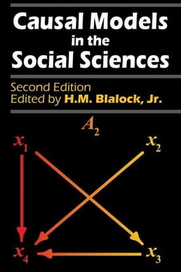 Book Causal Models in the Social Sciences by Blalock, Jr., H. M.