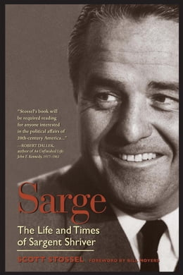 Book Sarge: The Life and Times of Sargent Shriver by Scott Stossel