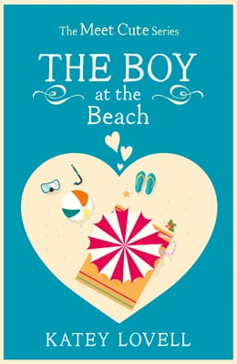 Book The Boy at the Beach: A Short Story (The Meet Cute) by Katey Lovell