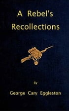 A Rebels Recollections by George Cary Eggelston