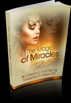 The Magic Of Miracles by Anonymous