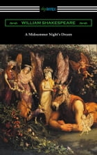 A Midsummer Night's Dream (Annotated by Henry N. Hudson with an Introduction by Charles Harold Herford) by William Shakespeare