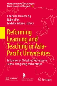 Reforming Learning and Teaching in Asia-Pacific Universities: Influences of Globalised Processes in…