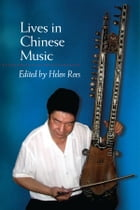 Lives in Chinese Music by Helen Rees