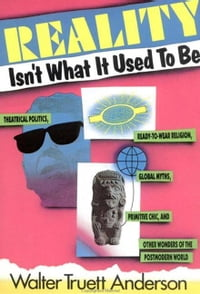 Reality Isn't What It Used to Be: Theatrical Politics, Ready-to-Wear Religion, Global Myths…