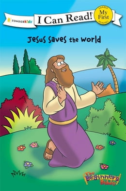 Book The Beginner's Bible Jesus Saves the World by Various Authors