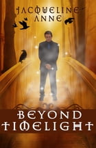 Beyond Timelight by Jacqueline Anne