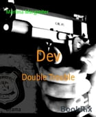 Dev: Double Trouble by Martina Margreiter