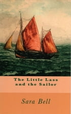The Little Lass and the Sailor by Sara Bell