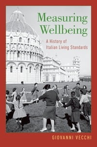 Measuring Wellbeing: A History of Italian Living Standards