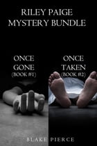 Riley Paige Mystery Bundle: Once Gone (#1) and Once Taken (#2) by Blake Pierce