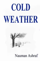 Cold Weather: Short story with action and suspense by Nauman Ashraf