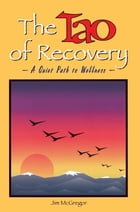 The Tao of Recovery: A Quiet Path to Wellness by Jim McGregor