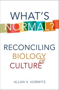 What's Normal?: Reconciling Biology and Culture