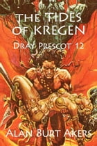 The Tides of Kregen: Dray Prescot 12 by Alan Burt Akers