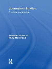 Journalism Studies: A Critical Introduction