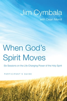 Book When God's Spirit Moves Participant's Guide: Six Sessions on the Life-Changing Power of the Holy… by Jim Cymbala