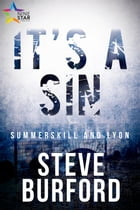 "It's a Sin: ""Summerskill and Lyon"" Police Procedural Novels by Steve Burford"