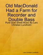 Old MacDonald Had a Farm for Recorder and Double Bass - Pure Duet Sheet Music By Lars Christian Lundholm by Lars Christian Lundholm