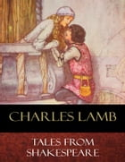 Tales From Shakespeare: Illustrated by Charles Lamb