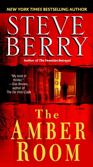 The Amber Room: A Novel of Suspense by Steve Berry