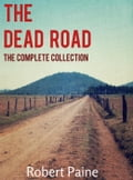 The Dead Road: The Complete Collection f26b6171-cb55-4cca-925f-f0a4907e7e7f