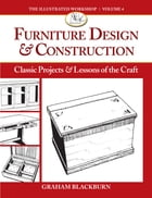 Furniture Design & Construction: Classic Projects & Lessons of the Craft by Graham Blackburn