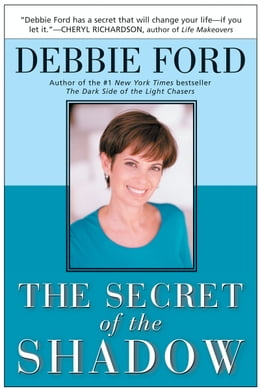 Book The Secret of the Shadow: The Power of Owning Your Story by Debbie Ford