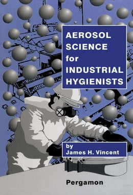 Book Aerosol Science for Industrial Hygienists by Vincent, J.H.