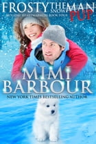 Frosty the Snowman: Holiday Heartwarmers Series, #4 by MImi Barbour