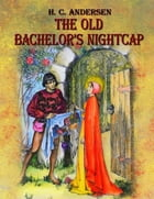 The Old Bachelor's Nightcap by Blago Kirof