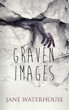 Graven Images: A Garner Quinn Thriller by Jane Waterhouse