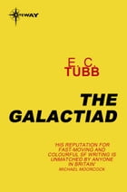 The Galactiad: Cap Kennedy Book 17 by E.C. Tubb