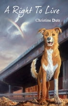 A Right to Live by Christine Duts