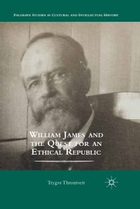 William James and the Quest for an Ethical Republic