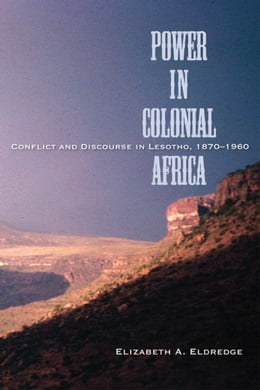 Book Power in Colonial Africa: Conflict and Discourse in Lesotho, 1870-1960 by Eldredge, Elizabeth A.