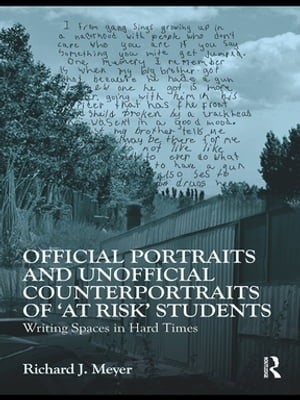 Official Portraits and Unofficial Counterportraits of At Risk Students Writing Spaces in Hard Times