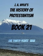 The Thirty Years' War: Book 21 by James Aitken Wylie